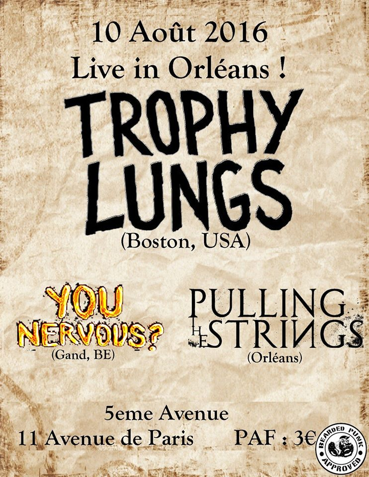 "10 Aout 2016 Pulling The String, You Nervous ?, Trophy Lungs à Orléans ""5ème Avenue"""