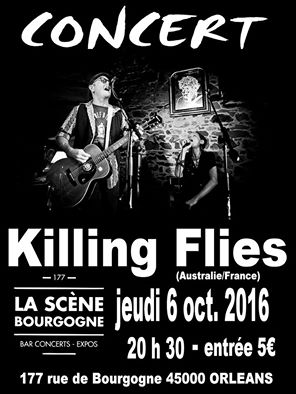 "6 Octobre 2016 Killing Flies à Orléans ""La Scene Bourgogne"""