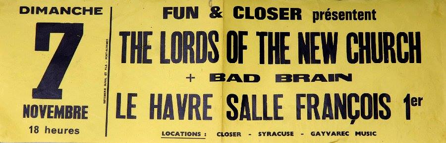 "7 novembre 1982 Lords Of The New Church, Bad Brains au Havre ""Salle Francois 1er"""