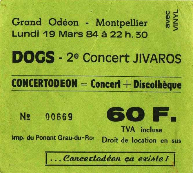 "19 mars 1984 les Dogs, Jivaros à Montpellier ""Grand Odeon"""