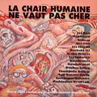 La Chair Humaine Ne Vaut Pas Cher
