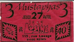 "27 avril 1989 (?) 3 Mustaphas 3 à Reims ""Usine"""