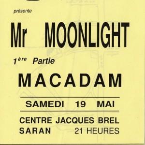 "19 mai 1990 Macadam, Mister Moonlight à Saran ""Centre Jacques Brel"""