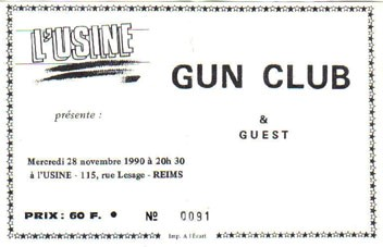 "28 novembre 1990 Gun Club à Reims ""l'Usine"""