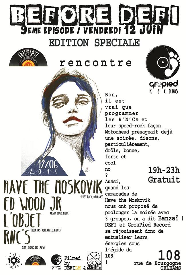 "12 juin 2015 Have the Moskovik, Ed Wood Jr, L'objet, R'nC's à Orléans ""108"""