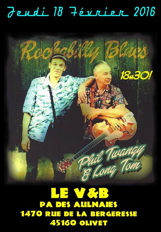"18 fevrier 2016 Phil Twangy & Long Tom à Orléans ""V&B"""