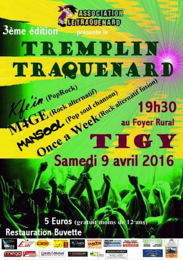 "9 avril 2016 Kfé'in, M4ge, Mansool, Once a week à Tigy ""Foyer Rural"""