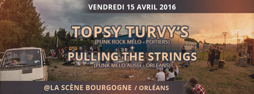 "15 avril 2016  Pulling The Strings, Topsy Turvy's à Orléans ""La Scène Bourgogne"""