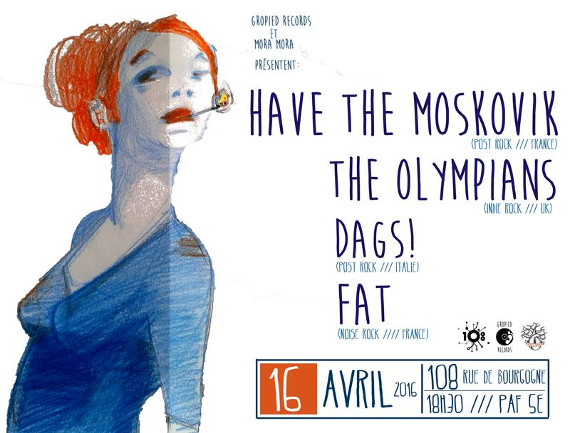 "16 avril 2016  FAT, Dags !, The Olympians, Have The Moskovik à Orléans ""Le 108"""