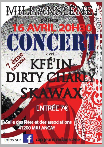 "16 avril 2016 Kfé'in, Dirty Charly, Skawax à Millancay ""Salle des Fêtes"""
