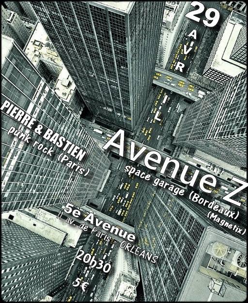 """29 avril 2016 Pierre et Bastien, Avenue Z à Orléans """"5ème Avenue"""""""