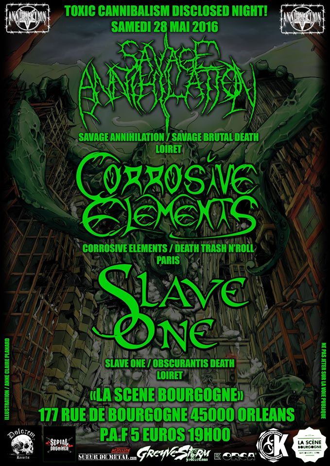 "28 mai 2016 Slave One, Corrosive Elements, Savage Annihilation à Orléans ""La Scène Bourgogne"""