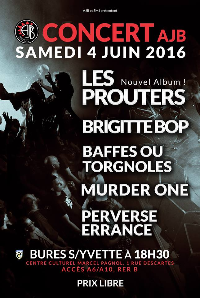 """4 juin 2016  Perverse Errance, Murder One, Baffes ou Torgnolles, Brigitte Bop, Les Prouters à Bures Sur Yvette """"Centre Culturel Marcel Pagnol"""""""