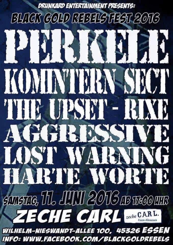 "11 juin 2016 Harte Worte,  Aggressive, Lost Warning, The Upset,  Komintern Sect, Perkele à Essen ""Zeche Carl"""