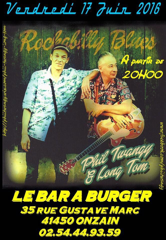 "17 juin 2016 Phil Twangy & Long Tom à Onzain ""Bar à Burger"""