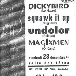 """23 décembre 1994 Magixmen, Undolor, Squawk it Up, Dickybirds à Saint Jean de la Ruelle """"Salle des Fêtes"""""""