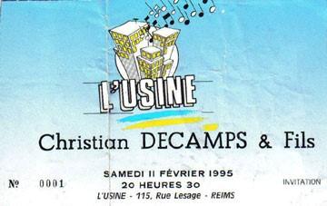 """11 février 1995 Christian Decamps & Fils à Reims """"l'Usine"""""""