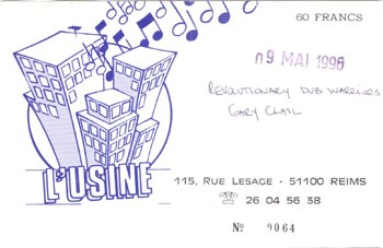 "9 mai 1996 Revolutionary Dub Warriors, Gary Clam à Reims ""l'Usine"""