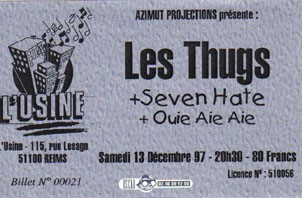 13 décembre 1997 Ouie Aie Aie, Seven Hate, Les Thugs à Reims « L'Usine »