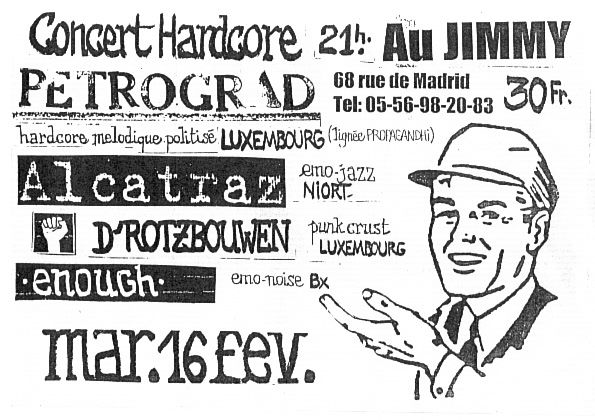 "16 fevrier 1999 Petrograd, D'Rotzbowen, Alcatraz, Enough, Chrome à Bordeaux ""le Jimmy"""