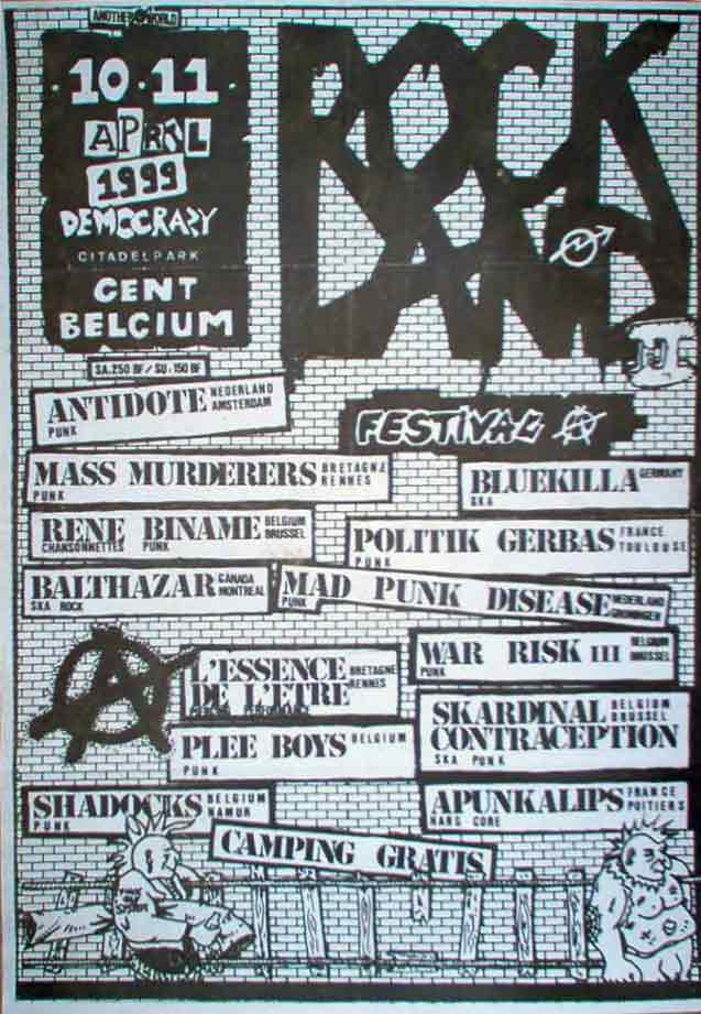 "Avril 1999 Antidote, Mass Murderers, Balthazar, L'Essence de l'Etre, Plee Boys, Shadocks, Bluekilla, Politik Gerbas, Mad Punk Disease, War Risk, Skardinal Contraception, Apunkalips à Gand ""Democrazy"""