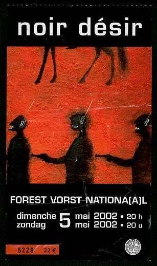 """5 Mai 2002 Noir Desir à Bruxelles """"Forest National"""""""