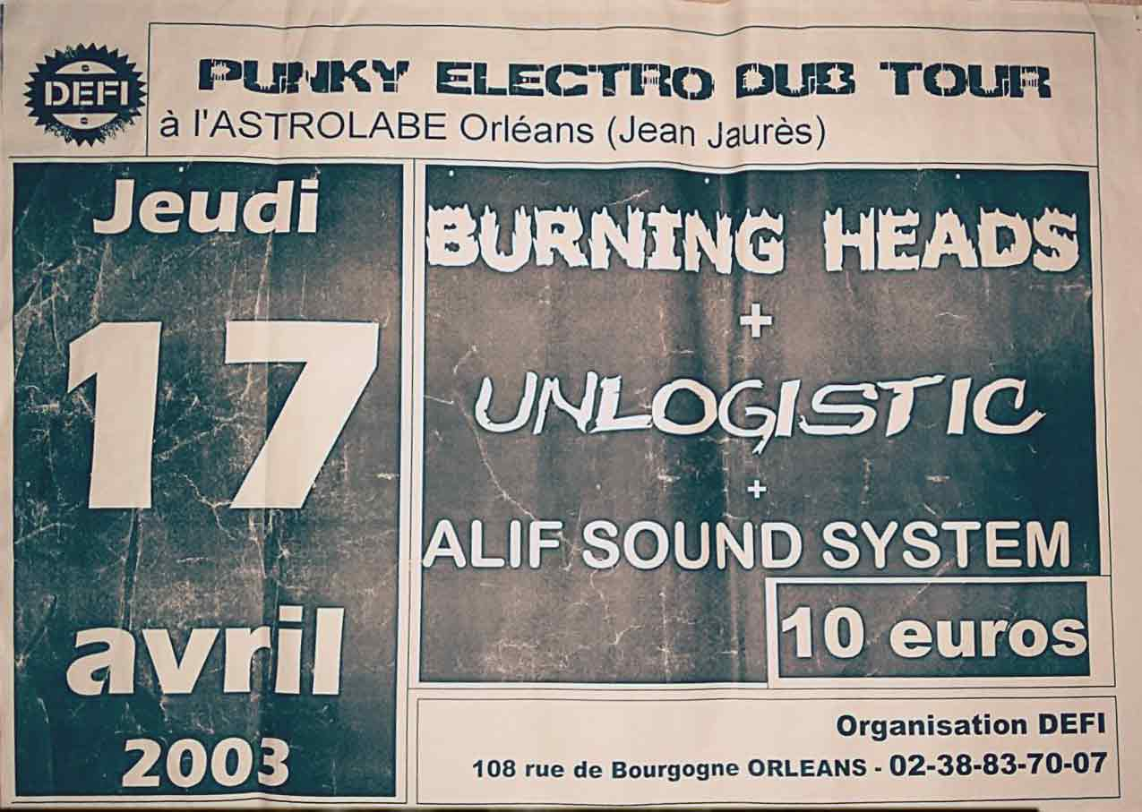 "17 avril 2003 Burning Heads, Unlogistic, Alif Sound System à Orléans ""Astrolabe"""