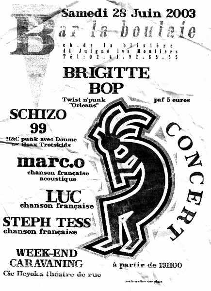 """28 juin 2003 Week-end caravaning, Steph Tess, M. ouvre la libido, Marc.o, Schizo 99, les Massacreurs, Brigitte Bop à Juigné les Moutiers """"Bar La Boulaie"""""""