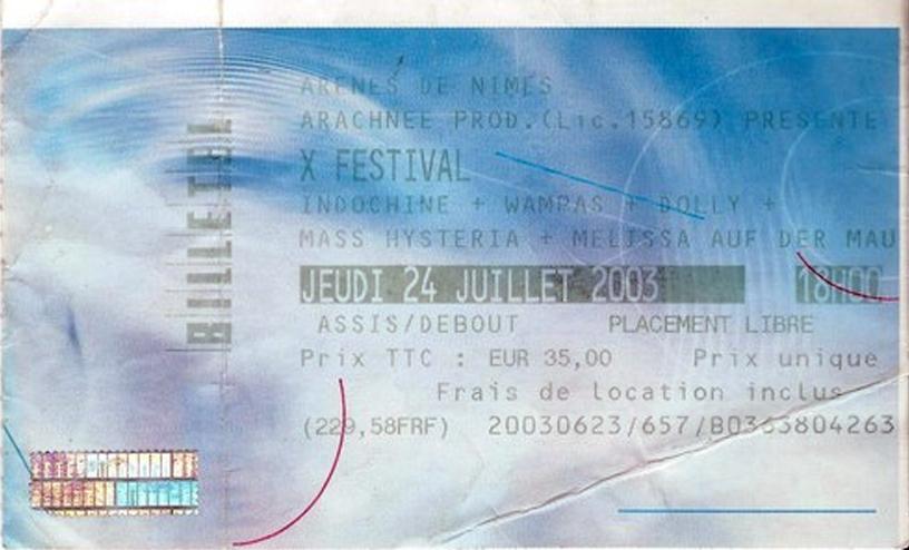 "24 juillet 2003 Melissa Auf Der Maur (?), Mass Hysteria, Dolly, Scala (?), les Wampas, Indochine à Nimes ""les Arenes"""