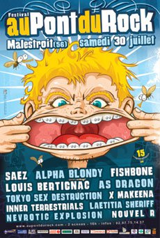 30 juillet 2005  Alpha Blondy, Saez, Louis Bertignac, Fishbone, As Dragon, Tokyo Sex Destruction, Nouvel R, Nevrotic Explosion, X-Makeena, Laëtitia shériff, Inner Terrestrials à Malestroit