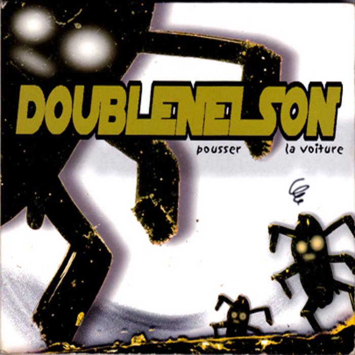 """Double Nelson """"Pousser la voiture"""""""