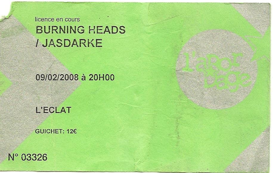 "9 fevrier 2008 Burning Heads, Jasdarke à Pont Audemer ""L'Eclat"""