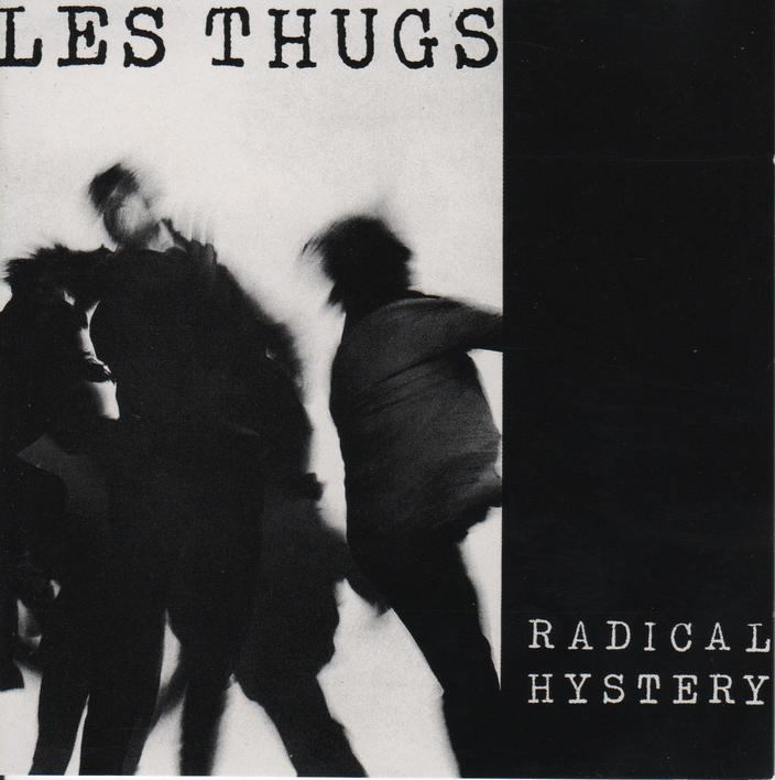 """Les Thugs """"Radical Hystery"""""""