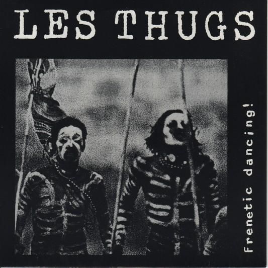 "les Thugs ""Frenetic Dancing"""