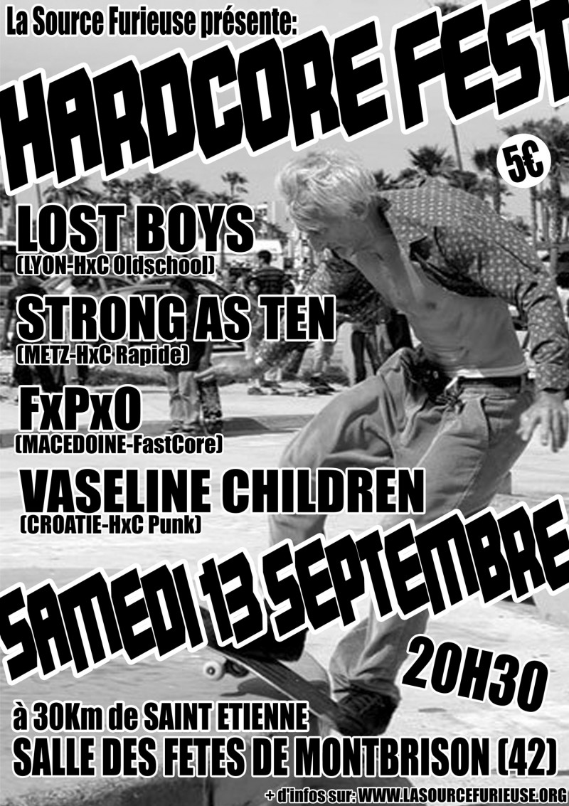 "13 septembre 2008 Lost Boys, Strong As Ten, FPO, Vaseline Children, 12225 Chacals à Montbrison ""Salle des Fetes"""