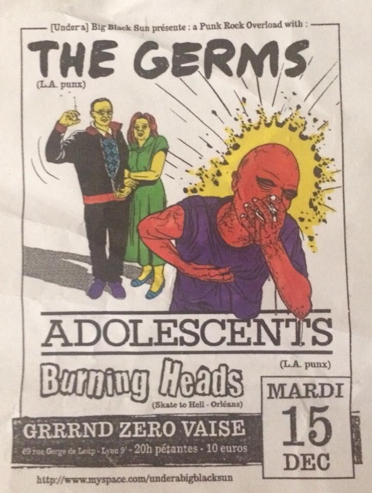 """15 decembre 2009 Burning Heads, Adolescents, The Germs à Lyon """"Grnd Zero Vaise"""""""