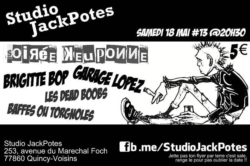 """18 mai 2013 Garage Lopez, Jack Potes, Baffes ou Torgnoles, Brigitte Bop, les Dead Boobs, Sons Of Burroughs à Quincy Voisins """"Studio Jack Potes"""""""