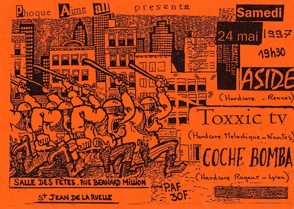"""24 mai 1997 Aside, Toxxic TV, Coche Bomba à Saint Jean de la Ruelle """"Salle des Fêtes"""""""