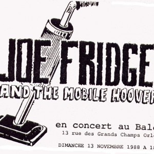 "13 Novembre 1988 Joe Fridge and the Mobile Hoovers à Orléans ""le Balcon"""