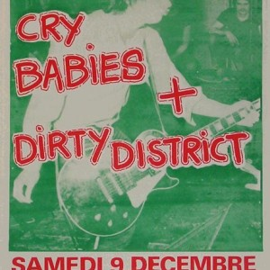 "9 Décembre 1989 Cry Babies, Dirty District à Blois ""FJT"""
