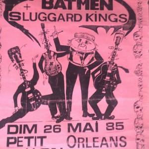 "26 mai 1985 Sluggard Kings, Batmen à Orléans ""Le Petit Ballon"""