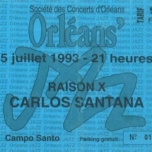 """5 Juillet 1993 Raison X, Carlos Santana à Orléans """"Campo Santo"""""""
