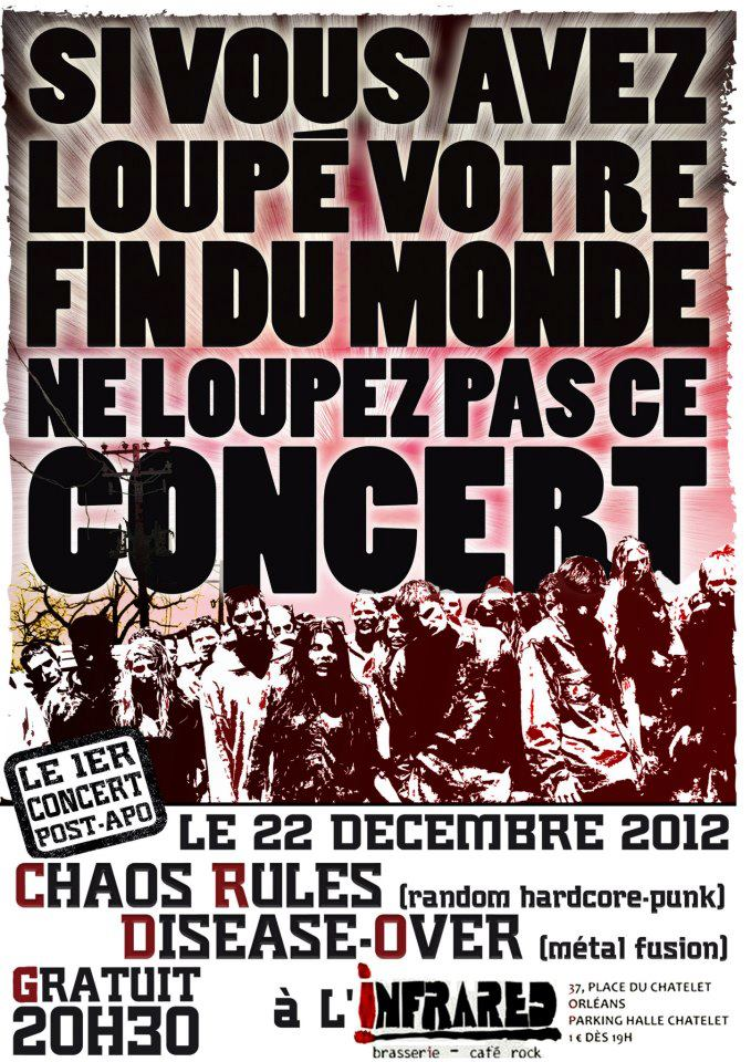 "22 decembre 2012 Chaos Rules, Disease-Over à Orléans ""Infrared"""