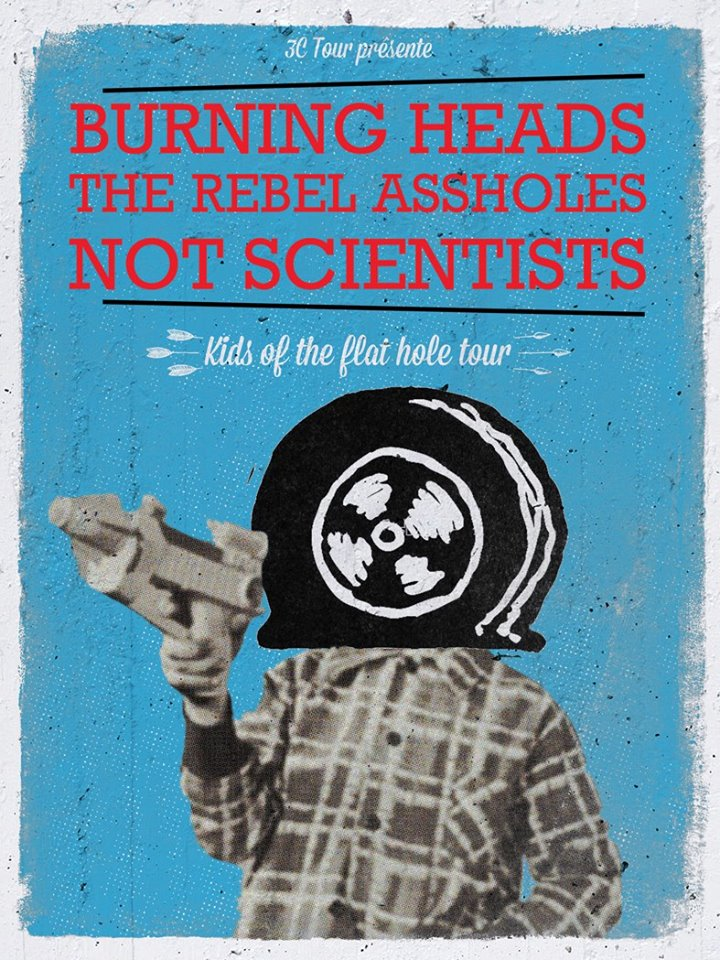 Tournée Not Scientists, the Rebel Assholes, Burning Heads
