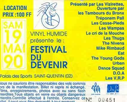 """19 mai 1990 Les Tambours du Bronx, les VRP, Treponem Pal, Eat, DOA, Urban Dance Squad, The Young Gods, le Cri de la Mouche, les Casse Pieds, les Wampas, the Nivens, Mike Rimbaud, Les Thugs à Saint Quentin """"Palais des Sports"""""""