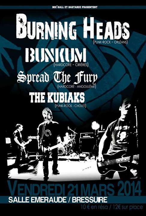 "21 mars 2014 The Kubiaks, Spread the Fury, Bunkum, Burning Heads à Bressuire ""Salle Emeraude"""