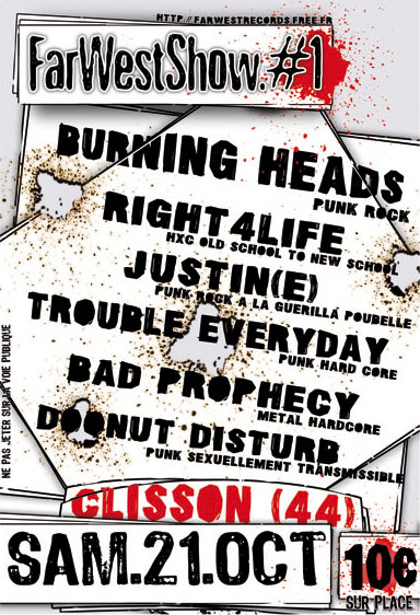 "21 octobre 2006 Doonut Disturb, Bad Prophecy, Trouble EveryDay, Justin(e), Right 4 Life, Burning Heads à Clisson ""Chez Gino"""