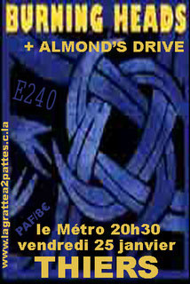 "25 Janvier 2008 Almond's Drive, Burning Heads à Thiers ""Metro"""