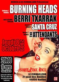 8 Octobre 2009 The Attendants, Santa Cruz, Berri Txarrak, Burning Heads à Nantes le Ferrailleur
