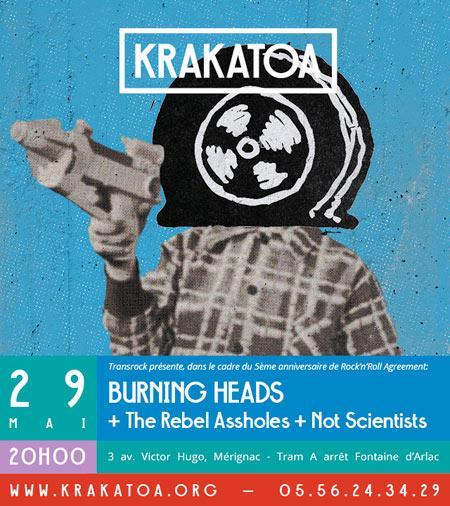 "29 mai 2015 Not Scientists, The Rebel Assholes, Burning Heads à Merignac ""Krakatoa"""